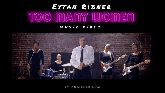 Too Many Woman - Music by Eytan Ribner