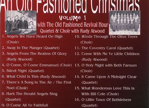 An Old Fashioned Christmas Vol. I with the OFRH Quartet & Choir w/ Rudy Atwood