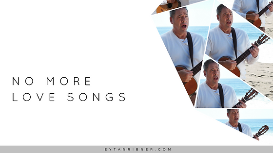 No More Love Songs - Music by Eytan Ribner