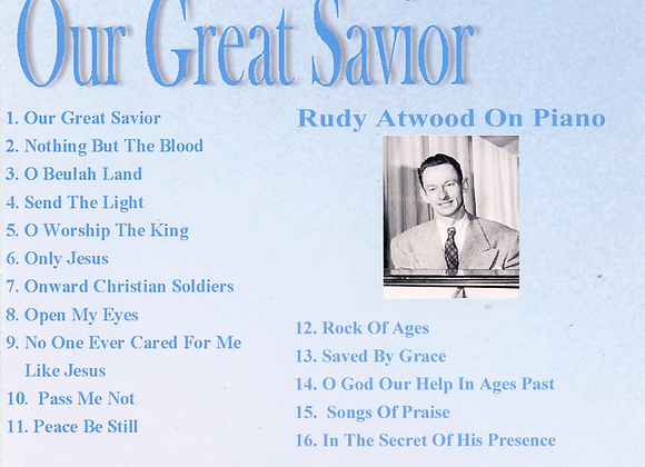 Our Great Savior with Rudy Atwood on Piano