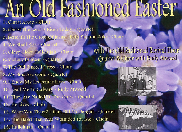 An Old Fashioned Easter by OFRH Quartet and Choir with Rudy Atwood