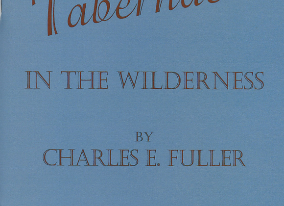 The Tabernacle in the Wilderness by Charles E. Fuller