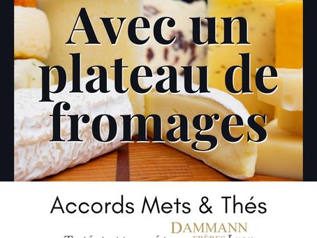Avec un plateau de fromages...