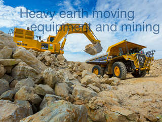 Heavy earth moving equipment and mining