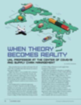 "Image of a magazine page. The top of the page contains an illustration of Earth's continents and various transportation vehicles from an isometric viewpoint. The article headline reads, ""When Theory Becomes Reality."" The subheadline reads, ""UNL Professor at the Center of COVID-19 and Supply Chain Management."""