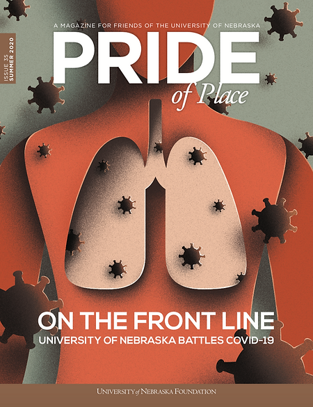 """Image of a magazine cover. Cover illustration contains a drawing of a human torso and lungs, with COVID-19 viruses floating around, in the style of paper cutouts. The magazine title reads """"Pride of Place."""" The cover headline reads, """"On the Front Line: University of Nebraska Battles COVID-19."""""""