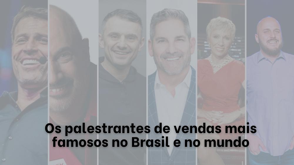 Os palestrantes de vendas mais famosos no Brasil e no mundo