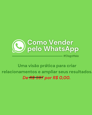 Curso como vender pelo Whatsapp com Diego Maia. Gratuito na Academia de Vendas