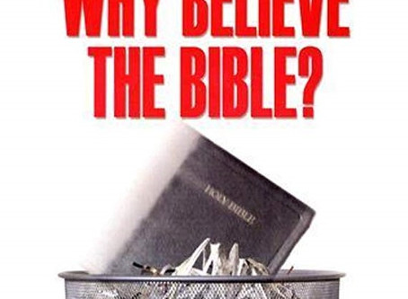 Why Believe the Bible? (part 1)