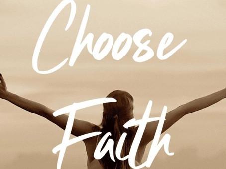 Choose Faith!