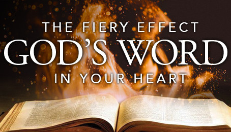 The Fiery Effect of God's Word in Your Heart