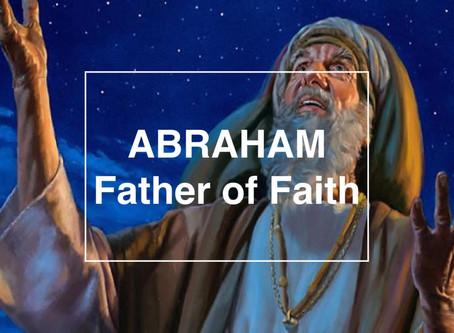 Abraham: Faith to Begin a Nation