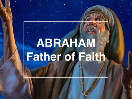 Abraham: Faith to Begin a Nation