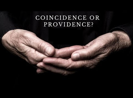 Coincidence or Providence?