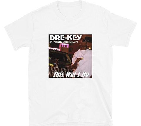 This Wat I Do T-Shirt