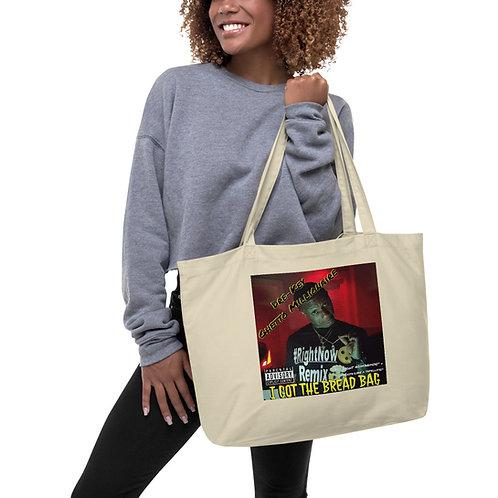 I Got the Bread Bag large organic tote bag