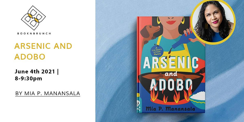 BooknBrunch Virtual Book Club: Arsenic and Adobo & Meet the Author Mia P. Manansala