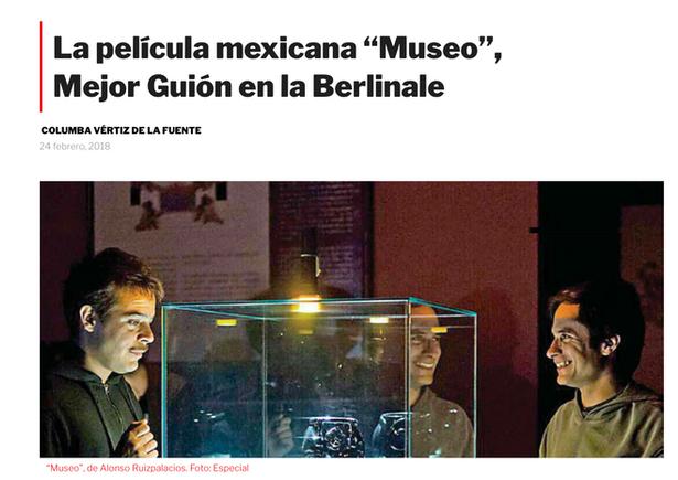"""La película mexicana """"Museo"""", Mejor Guión en la Berlinale"""