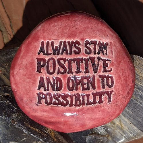 ALWAYS STAY POSITIVE & OPEN TO POSSIBILITY Pocket Stone - Cherry Red