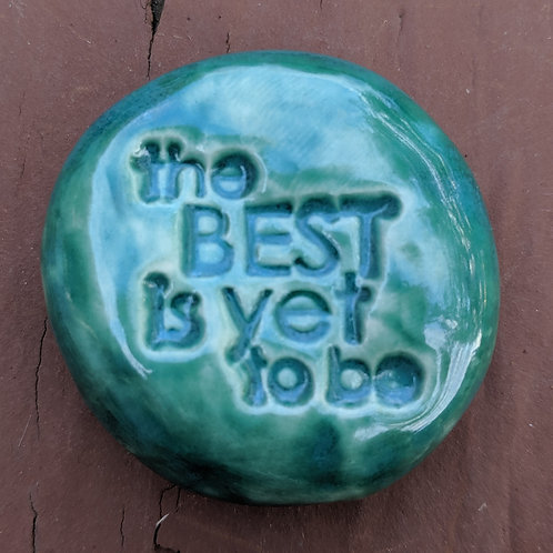 The BEST IS YET TO BE Pocket Stone - Turquoise