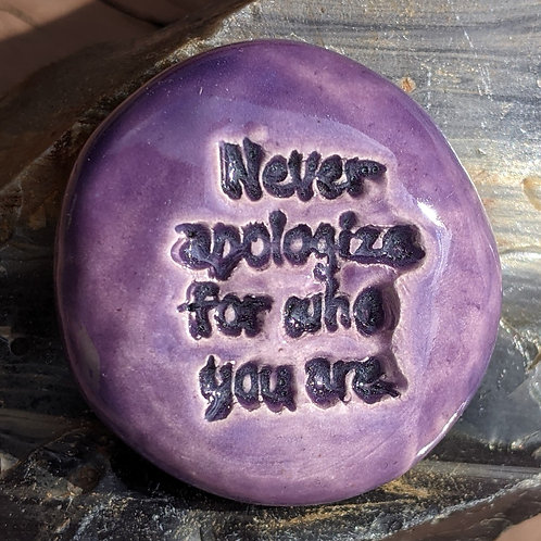 NEVER APOLOGIZE FOR WHO YOU ARE  Pocket Stone - Tanzanite