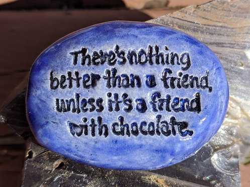 FRIEND WITH CHOCOLATE QUOTE  Pocket Stone - Midnight Blue