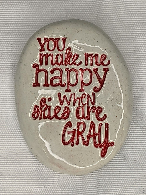 YOU MAKE ME HAPPY... Pocket Stone - Red on Gray