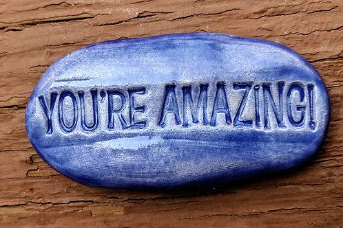 YOU'RE AMAZING! Pocket Stone - Exotic Blue