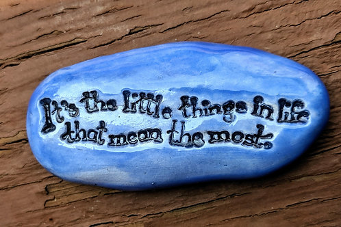 IT'S THE LITTLE THINGS IN LIFE... Pocket Stone - Medium Blue