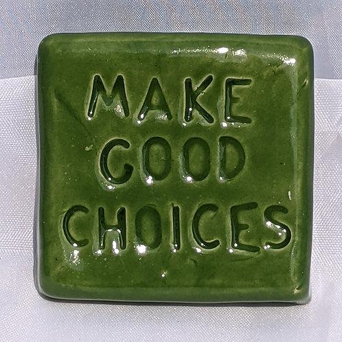 MAKE GOOD CHOICES Word Tile - Emerald Green