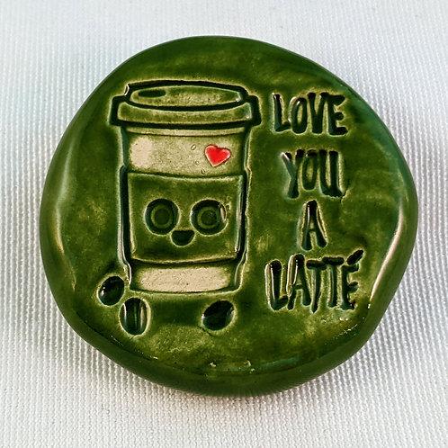LOVE YOU a LATTE Pocket Stone - Emerald Green