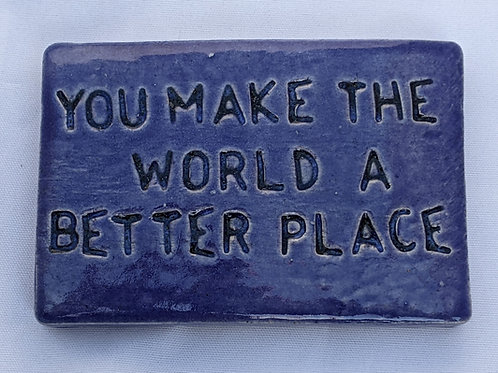 YOU MAKE THE WORLD A BETTER PLACE Word Tile - Sapphire Blue