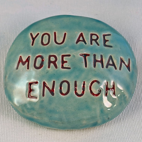 YOU ARE MORE THAN ENOUGH Pocket Stone - Bluebell