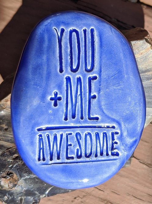 YOU + ME = AWESOME Pocket Stone - Vivid Blue