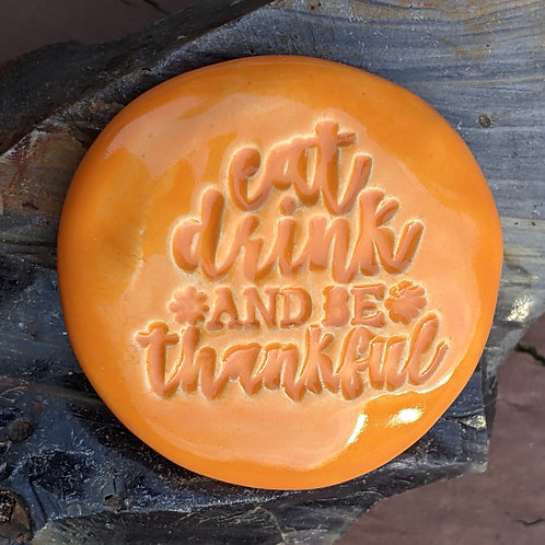 EAT, DRINK AND BE THANKFUL Pocket Stone - Pumpkin Orange