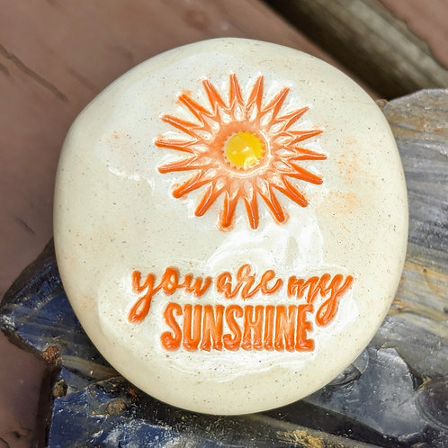 you are my SUNSHINE w/ SUN Pocket Stone - Hand-Painted