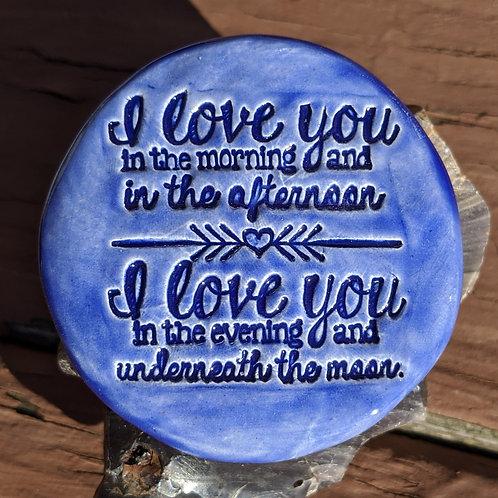 I LOVE YOU IN THE MORNING (SKIDAMARINK SONG) Pocket Stone - Vivid Blue