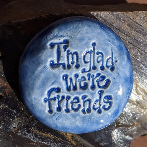 I'M GLAD WE'RE FRIENDS Pocket Stone - Sapphire Blue
