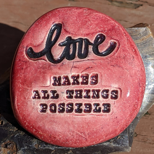 LOVE MAKES ALL THINGS POSSIBLE Pocket Stone - Sirocco Red