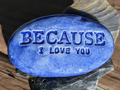BECAUSE I LOVE YOU Pocket Stone - Exotic Blue
