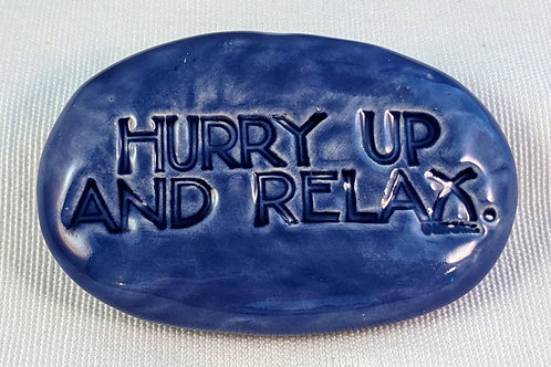 HURRY UP and RELAX Pocket Stone - Vivid Blue