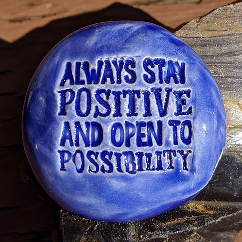 ALWAYS STAY POSITIVE & OPEN TO POSSIBILITY Pocket Stone - Sapphire Blue
