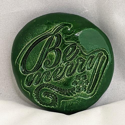 BE MERRY Pocket Stone - Holly Green