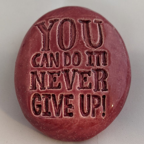 YOU CAN DO IT! NEVER GIVE UP! Pocket Stone - Sirocco Red