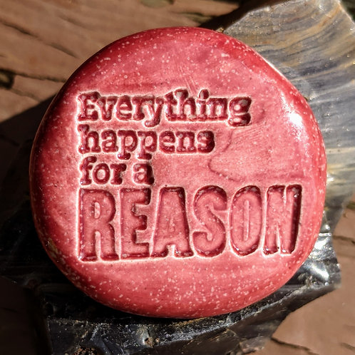 EVERYTHING HAPPENS FOR A REASON Pocket Stone - Sirocco Red