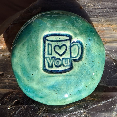 I HEART YOU on COFFEE MUG Pocket Stone - Turquoise