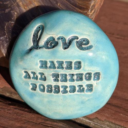 LOVE MAKES ALL THINGS POSSIBLE Pocket Stone - Aquamarine
