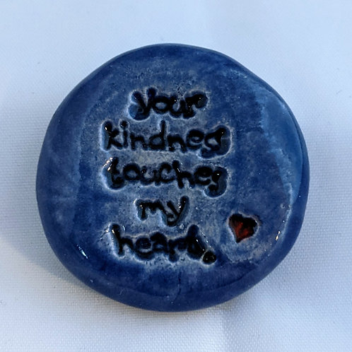 YOUR KINDNESS TOUCHES MY HEART Pocket Stone - Exotic Blue