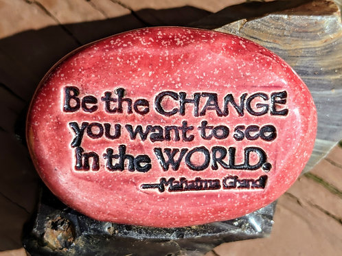 BE THE CHANGE YOU WANT TO SEE IN THE WORLD Pocket Stone - Sirocco Red