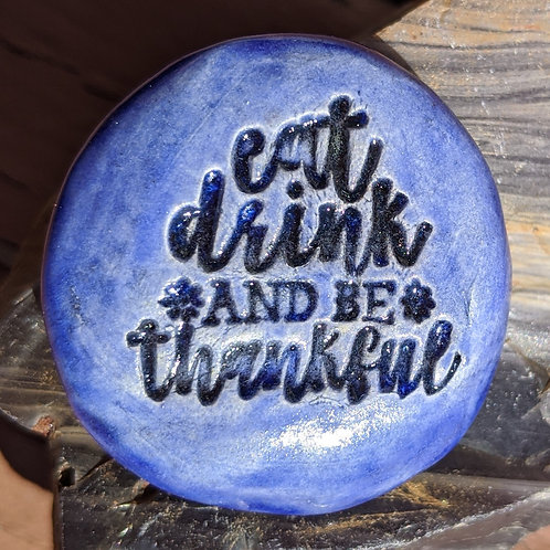 EAT, DRINK AND BE THANKFUL Pocket Stone - Midnight Blue